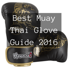 Best Muay Thai Gloves Guide 2018 - MAHQ Ultimate Guide